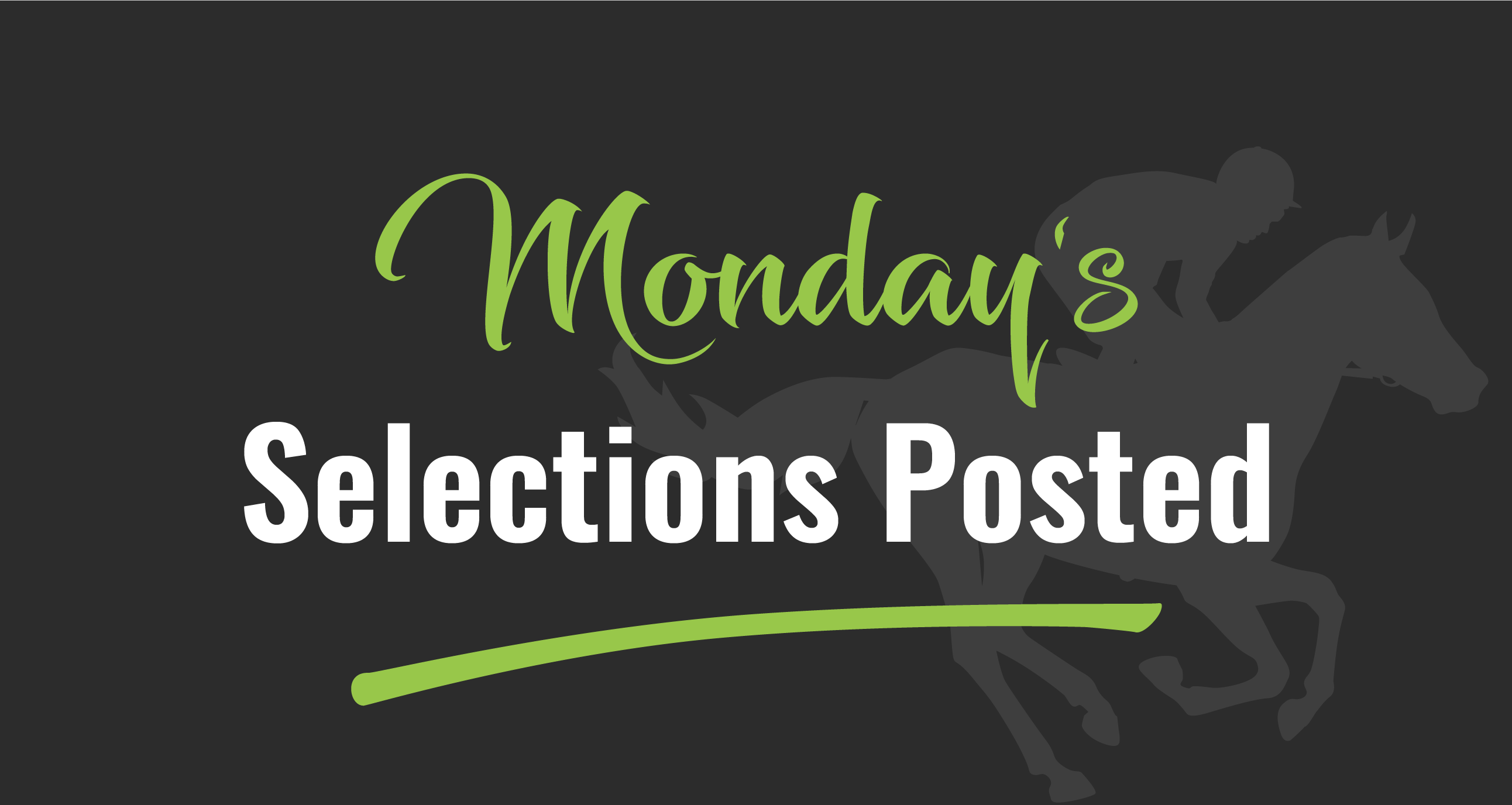 Selections for Monday 12 August 2019